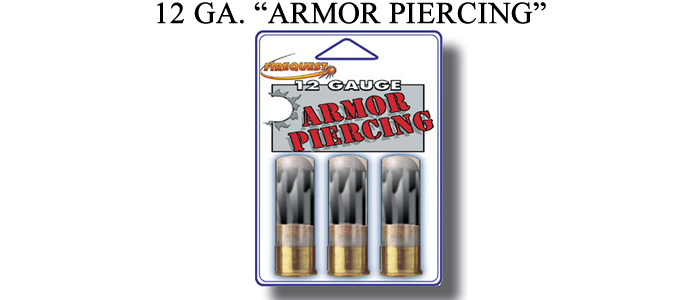12 Gauge Armor Piercing Rounds - 3 Units Per Package  sc 1 st  Firequest & Exotic Shotgun Ammo