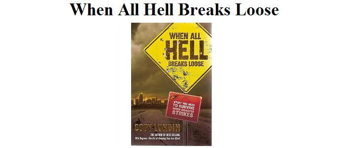 WHEN ALL HELL BREAKS LOOSE, By Cody Lundin - FB417